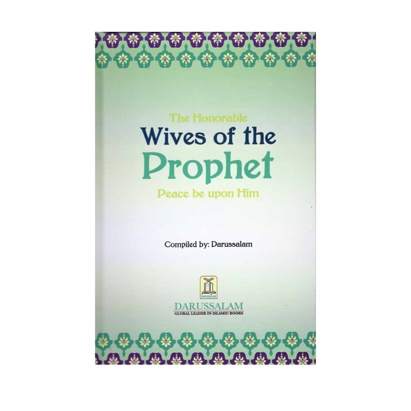 The Honorable Wives of the Prophet (Peace be upon him)